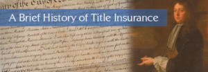 A Brief History of Title Insurance